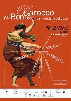 Barocco a Roma. La meraviglia delle arti Dal 1 aprile al 26 luglio 2015, Roma, Fondazione Roma Museo – Palazzo Cipolla – Via del Corso, 320