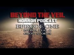 Beyond The Veil | Horror Podcast: Ep11 John Hale The Conduit & The Ito Experience - YouTube