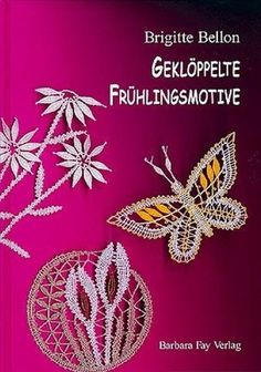 Gekloeppelte Fruehlingsmotive - by Brigitte Bellon 38 pretty small motives come exactly for the spring - flowers and flower-motives, numerous lace-hearts to valentine- and mother-day as well as to the Tunisian Crochet Patterns, Bobbin Lace Patterns, Fabric Decor, Fabric Crafts, Diy Crafts, Bobbin Lacemaking, Organize Fabric, Lace Heart, Book And Magazine