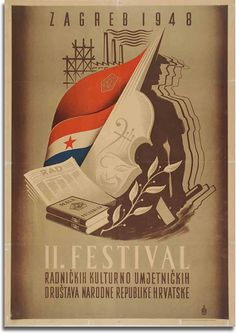 Poster for 2nd Festival of Workers Culture and Art Clubs of the Croatia, held in Zagreb 1948. Author Zvonimir Faist.  Source: Zvonimir Faist, The dictates of the time, posters from the late 1930s to 1960s, exhibition catalog, Zagreb City Museum