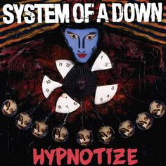 System Of A Down - Hypnotize <Nu Metal> <Alternative Metal> Nu Metal, Heavy Metal, System Of A Down, Hard Rock, Alternative Metal, Soundtrack, Rock N Roll, Classic Rock, Album Covers