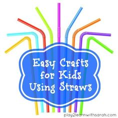 Easy Crafts for Kids Using Straws
