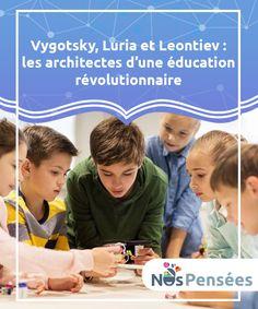 Vygotsky, Luria et Leontiev : les architectes d'une éducation révolutionnaire   Les plus hauts #représentants de la psychologie #soviétique et lesarchitectes de cette éducation #révolutionnaire furentVygotsky, Luria et Leontiev.  #Psychologie