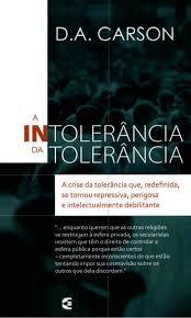 Reflexões Contemporâneas: Resenha - A Intolerância da Tolerância