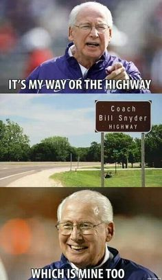Bill Snyder. You know you're awesome when you have a stadium and a highway named after you.