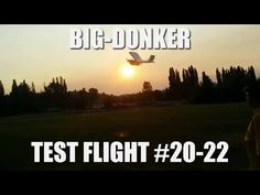 Test Flight 20-22 (BIG-DONKER)