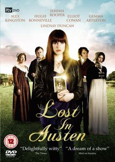 Lost in Austen. A really entertaining modern riff on Pride and Prejudice. I'm pretty sure it's available on Netflix!