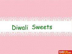Diwali Sweets Suppliers by kaleem khan via slideshare