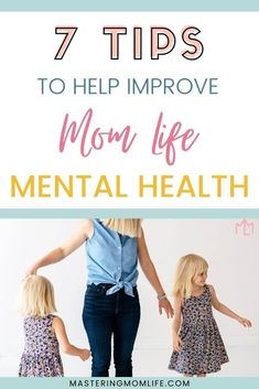Find out the 7 best ways to improve your mom life mental health and emotional health on a daily basis! These easy tips will help you stay calm and feel encouraged! Created for stay at home moms or work at home moms plus a free self-care cheat sheet! // Mastering Mom Life -- #momlife #mentalhealth #motherhood #sahm