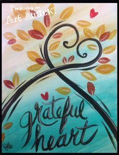 Grateful Heart. www.artattackpaintparty.com original painting