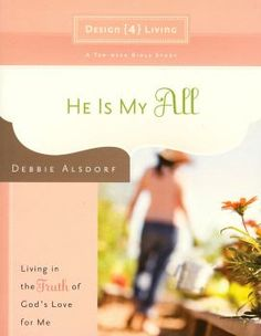 Click on image to go to website. We are excited to join women around the world in our 40th online Bible Study! He Is My All: Living the Truth of God's Love For Me by Debbie Alsdorf begins on April 7, 2014. If you have not yet registered for the study please click here. All you need is a copy of the book to participate. The book is available in printed format, Kindle or Nook