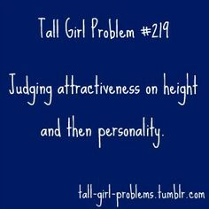 Tall Girl Problem #219. Guilty