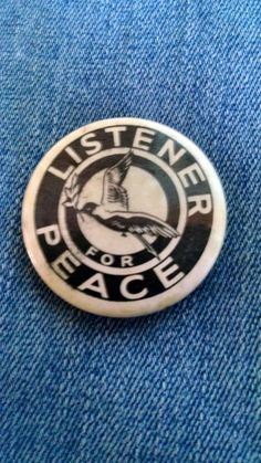 Check out this item in my Etsy shop https://www.etsy.com/listing/227322452/vintage-listener-for-peace-pinback