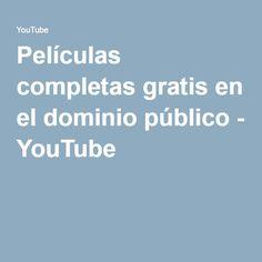 Películas completas gratis en el dominio público - YouTube