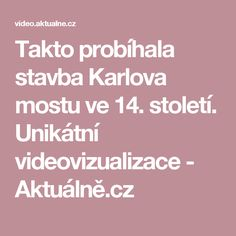 Takto probíhala stavba Karlova mostu ve 14. století. Unikátní videovizualizace - Aktuálně.cz Science, Teaching, Education, Math, School, Chanel, Literature, History, Math Resources