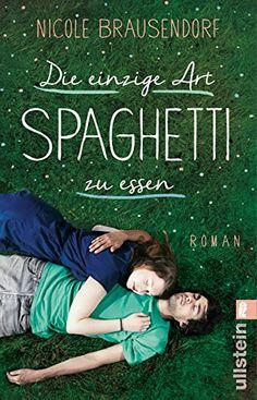 Die einzige Art, Spaghetti zu essen von Nicole Brausendorf http://www.amazon.de/dp/3548286712/ref=cm_sw_r_pi_dp_BqIwwb1A16CW3