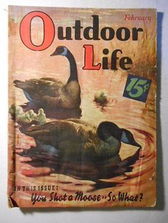 Outdoor Life Magazine Back Issues Fishing Magazines, Old Magazines, Outdoor Life Magazine, Life Cover, Sports Art, Western Art, Pictures To Paint, Magazine Covers, Moose