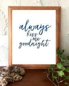 Printable Instant Download Navy Blue and White Always Kiss Me Goodnight Love Inspirational Quote Printable Instant Download by BoodaDesigns on Etsy