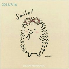 I don't mind a cute hedgehog telling me to smile