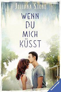 Merlins Bücherkiste: [Rezension] Wenn du mich küsst - Juliana Stone #Buchtipp