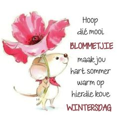 Morning Greetings Quotes, Good Morning Quotes, Lekker Dag, Goeie More, Afrikaans Quotes, Wisdom, Messages, Words, Birthdays