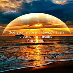 Psalms God is our refuge and strength, a very present help in trouble. Prayer Scriptures, Faith Prayer, Prayer Quotes, Biblical Quotes, Bible Verses Quotes, Faith Quotes, Psalms 46 1, Bible Verse Pictures, Bible Love