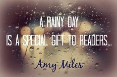 --sometimes I just love a rainy day..