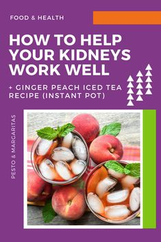 Your kidneys are a big part of how your body works and sometimes you need to give them a bit of helping hand. The good news is that there are some foods that help your kidneys work and here are some examples. Plus includes ginger peach iced tea recipe f Iced Tea Recipes, Detox Recipes, Fruit Recipes, Easy Recipes, Food For Kidney Health, Kidney Friendly Foods, Peach Ice Tea, Best Fat Burning Foods, Kidney Recipes