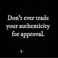 Yes yes yes and yes! Authenticity being yourself your true self and being unapologetically happy with it. Authenticity is when you put yourself in places situations environments and in conversations that you love and enjoy. You follow your heart and chase after goals that YOU want and that YOU dream about because YOU want them not because you want approval from the masses. Don't be afraid to jump into the unknown just because your friends aspirations and goals don't deviate far from bein