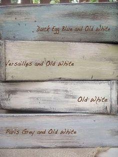 Annie Sloan Chalk Paint colors: Duck Egg Blue, Old White, Versailles, Paris Grey by lois