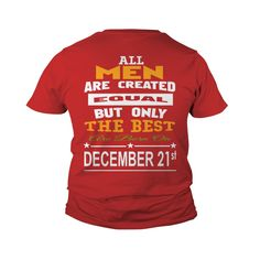 ALL MEN   December 21     EQUAL THE BEST t-shirts all men, love ALL MEN   December 21     EQUAL THE BEST all men #gift #ideas #Popular #Everything #Videos #Shop #Animals #pets #Architecture #Art #Cars #motorcycles #Celebrities #DIY #crafts #Design #Education #Entertainment #Food #drink #Gardening #Geek #Hair #beauty #Health #fitness #History #Holidays #events #Home decor #Humor #Illustrations #posters #Kids #parenting #Men #Outdoors #Photography #Products #Quotes #Science #nature #Sports…