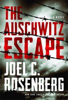 The Auschwitz Escape by Joel C. Rosenberg - historical fiction