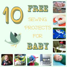 A collection of the 10 best sewing projects for baby. These tutorials are cute, creative, and FREE!