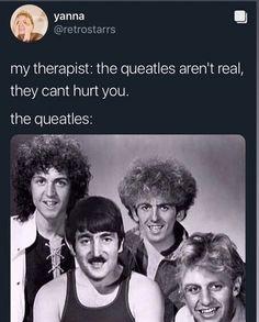 Im scared for my life tbh Save The Queen, I Am A Queen, Rainha Do Rock, Beatles Funny, John Lenon, Queen Meme, Queen Photos, We Will Rock You, Queen Freddie Mercury