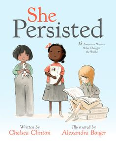 Chelsea Clinton introduces tiny feminists, mini activists and little kids who are ready to take on the world to thirteen inspirational women who never took no for an answer, and who always, inevitably...