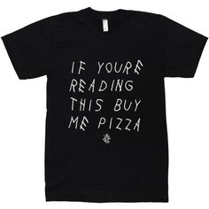 Buy Me Pizza (97 ILS) ❤ liked on Polyvore featuring tops, t-shirts, shirts, shirts & tops and t shirts