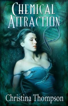 Chemical Attraction by Christina Thompson, http://www.amazon.com/dp/B0093H6FWI/ref=cm_sw_r_pi_dp_n903rb11ETV63