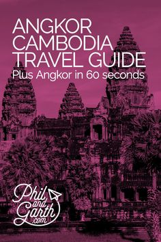 Angkor, Cambodia Travel Guide plus Angkor tips in 60 Seconds video