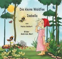 Die kleine Waldfee Isabella - Heinz Gellert: Die kleine Waldfee Isabella lebt mit ihrer Mutter auf einer Waldlichtung und wettet an einem frühen Morgen mit der Sonne, dass sie die Waldbewohner schneller aufwecken kann als die aufgehende Sonne. In 11 Kapiteln werden Kurzgeschichten über den Lebensraum von Tieren und Vögeln im Wald, eingebettet in einer Rahmenhandlung, erzählt. http://www.epubli.de/shop/buch/kleine-Waldfee-Isabella-Heinz-Gellert-9783737582353/60297 #kinderbuch