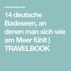 14 deutsche Badeseen, an denen man sich wie am Meer fühlt   TRAVELBOOK