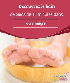 Découvrez le bain de #pieds de 15 minutes dans du vinaigre Le #vinaigre est un élément que l'on peut trouver facilement dans tous les magasins. En plus de ses #applications normales dans la cuisine, on l'utilise pour nettoyer et #désodoriser le foyer ainsi que pour ses propriétés médicinales, dans les remèdes maison. C'est également une excellente alternative pour soigner certains problèmes de pieds. Ses propriétés permettent …