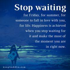 Tiny Buddha: Wisdom Quotes, Letting Go, Letting Happiness In Inspirational Words Of Wisdom, Wisdom Quotes, Me Quotes, Motivational Quotes, Positive Thoughts, Positive Quotes, Deep Thoughts, Positive Vibes, Buddha Wisdom