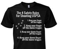 For all you USPSA shooter https://viralstyle.com/cece17/safety-rules-uspsa  Didn't want to leave you out #glock #uspsa