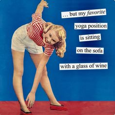 Anne Taintor Square Refrigerator Magnet - But My Favorite Yoga Position Is Sitting On The Sofa With A Glass Of Wine Funny Nurse Quotes, Nurse Humor, Funny Memes, Jokes, Retro Humor, Vintage Humor, Retro Funny, Vintage Quotes, Funny Vintage