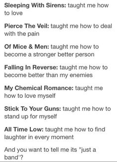 This is perfect. I just want to add that Black Veil Brides taught me how to defend myself.