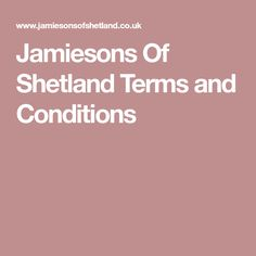 Jamiesons Of Shetland Terms and Conditions