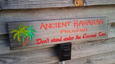 Hawaiian Proverb Healthy Advice Fun Quote Sign! This is great common sense with a Tropical/Island Flare! Espresso stained, hand painted, with a glossy finish! Sign measures 23 3/4 x 5 1/2 This sign has Vibrant Orange & Red Lettering. Also, Green and Teal Tropical Trees.  This wood fun quote Hawaiian Sign would be great on any Lanai or deck!  *The inspiration for this sign came out of our own honeymoon in 2012! While waiting for the bus on the island of Kauai, a quiet but ki...