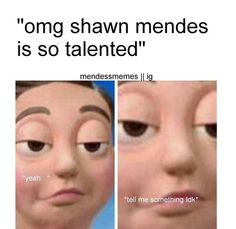 Wow really shut up I know!!!! This is the Mendes army we know!!!! You didn't even know the albums name not not treat you better album!!!!