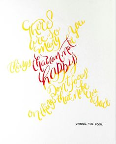"""Winnie the Pooh's quote: """"There are so many things that can make you happy. Don't focus on the things that make you sad."""" This was done in brush lettering using watercolor markers. #pooh #winniethepooh #wisewords #wisdom #quote #quotes #wordsofwisdom #happy #cheerful #yellow #red #dontbesad"""