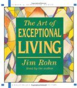 The Art of Exceptional Living by Jim Rohn. One of the best books I have ever read!